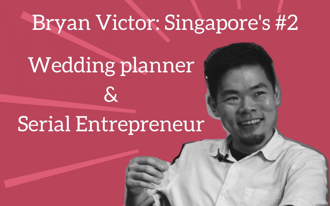 Business Bitch Podcast Episode 2: Singapore's #2 Wedding Planner & Serial Entrepreneur – Bryan Victor
