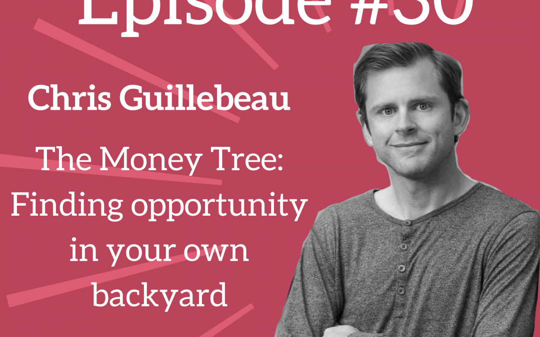 Ep. 30: Make $1,000 in a Week With the Opportunity Already Around You (New Book: 📗 The Money Tree)