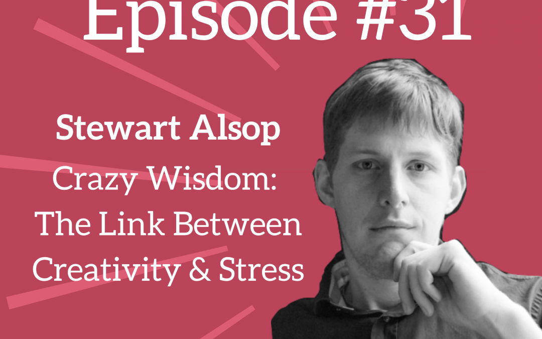 Ep. 31: Understand & Use the Link Between Stress + Creativity 😫 📈