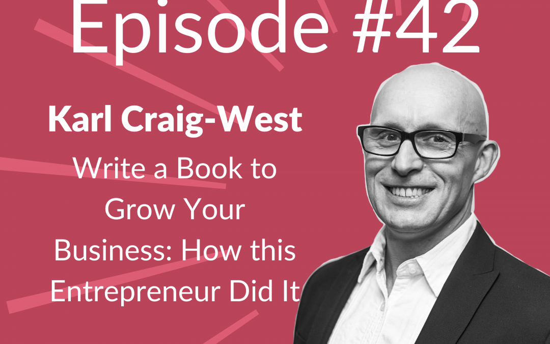 Ep. 42: Write a Business Book & Grow Your Company